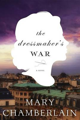 Dressmaker's War by Mary Chamberlain