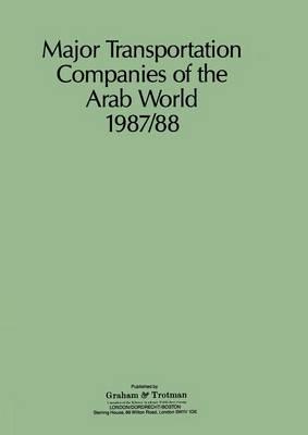 Major Transportation Companies of the Arab World 1987/88 by G. Bricault