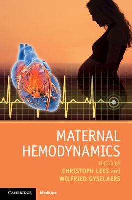 Maternal Hemodynamics by Christoph Lees