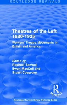 : Theatres of the Left 1880-1935 (1985) by Raphael Samuel