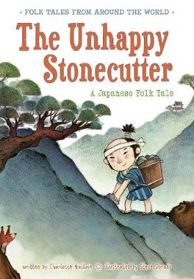 The The Unhappy Stonecutter: A Japanese Folk Tale by Charlotte Guillain