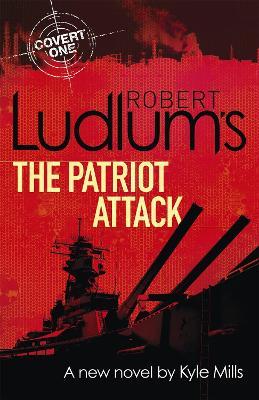 Robert Ludlum's The Patriot Attack by Robert Ludlum