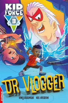EDGE: Kid Force 3: Dr Vlogger by Tony Bradman