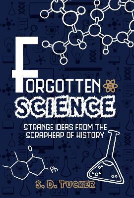 Forgotten Science by S. D. Tucker