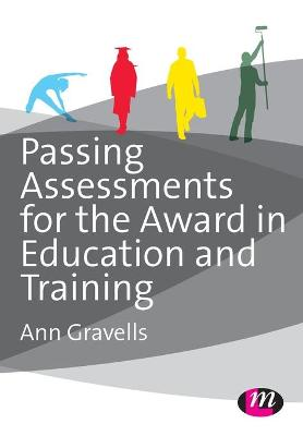 Passing Assessments for the Award in Education and Training by Ann Gravells
