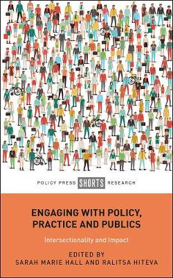 Engaging with Policy, Practice and Publics: Intersectionality and Impact by Sarah Hall