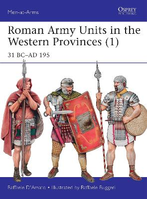 Roman Army Units in the Western Provinces 1 by Raffaele D'Amato