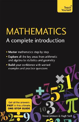 Mathematics: A Complete Introduction by Hugh Neill
