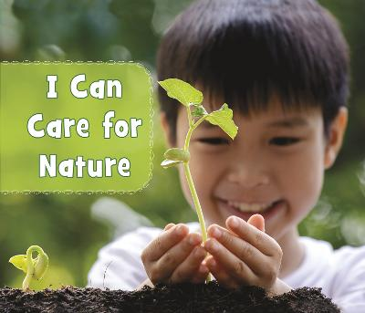I Can Care for Nature by Mary Boone