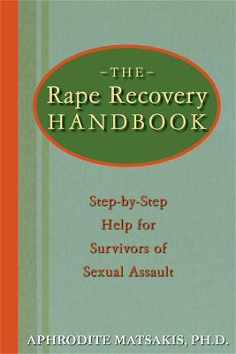 The Rape Recovery Handbook by Aphrodite Matsakis