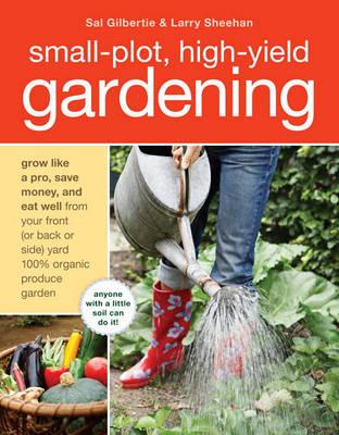 Small-Plot, High-Yield Gardening book