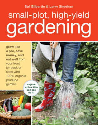 Small-Plot, High-Yield Gardening book