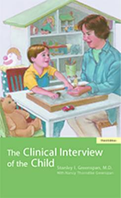 The Clinical Interview of the Child by Stanley I. Greenspan