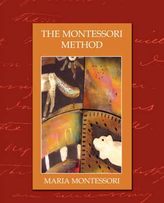 Montessori Method (New Edition) by Maria Montessori