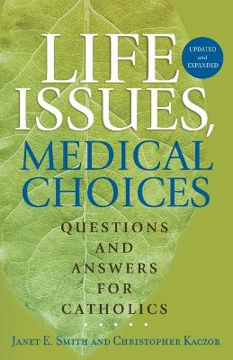 Life Issues, Medical Choices by Janet E Smith