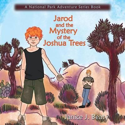 Jarod and the Mystery of the Joshua Trees by Janice J. Beaty