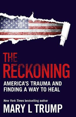 The Reckoning: America's trauma and finding a way to heal book