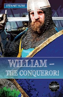 William- The Conqueror! by Stewart Ross