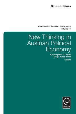 New Thinking in Austrian Political Economy by Christopher J. Coyne