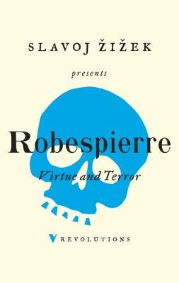 Virtue and Terror by Maximilien Robespierre