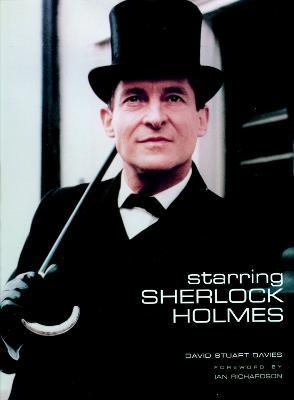Starring Sherlock Holmes by David Stuart Davies