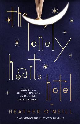 Lonely Hearts Hotel by Heather O'Neill