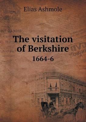 The Visitation of Berkshire 1664-6 by Elias Ashmole