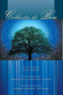 Colheita do Bem by Chico Xavier