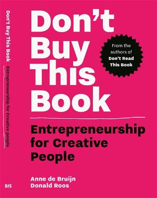 Don't Buy this Book: Entrepreneurship for Creative People by Donald Roos