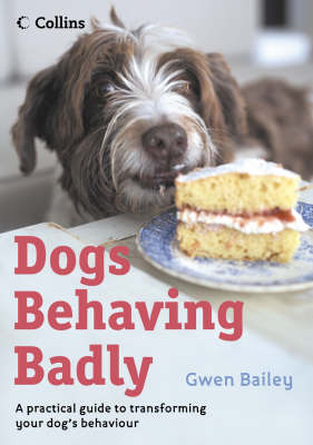 Dogs Behaving Badly by Gwen Bailey
