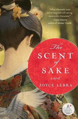 Scent of Sake by Joyce Lebra