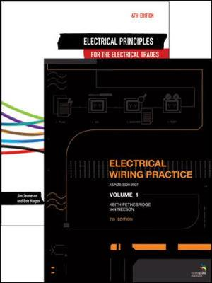 Electrical Wiring Practice Vol 1 and Electrical Principles for the Electrical Trades Vol 1 Shrinkwrap by Keith Pethebridge