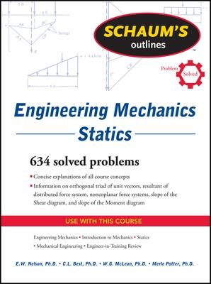 Schaum's Outline of Engineering Mechanics: Statics by E. W. Nelson