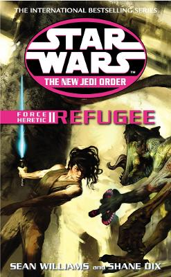 Star Wars: The New Jedi Order - Force Heretic II Refugee by Sean Williams