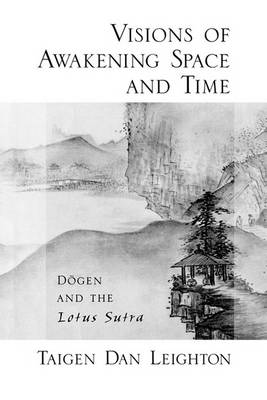 Vision of Awakening Space and Time Dogen and the Lotus Sutra book