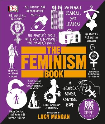 The Feminism Book: Big Ideas Simply Explained by DK