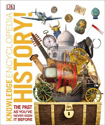 Knowledge Encyclopedia History!: The Past as You've Never Seen it Before by DK