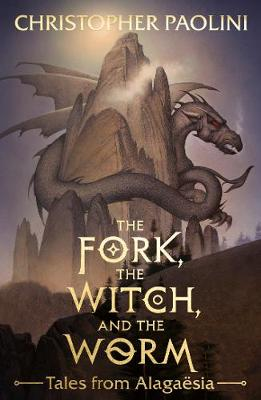 The Fork, the Witch, and the Worm: Tales from Alagaesia Volume 1: Eragon by Christopher Paolini