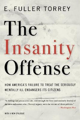 The Insanity Offense by E. Fuller Torrey