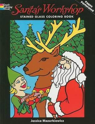Santa's Workshop Stained Glass Coloring Book by Jessica Mazurkiewicz