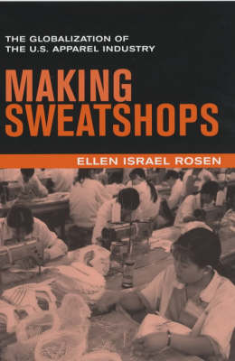 Making Sweatshops by Ellen Israel Rosen
