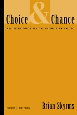 Choice and Chance: An Introduction to Inductive Logic by Brian Skyrms