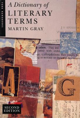 A Dictionary of Literary Terms by Martin Gray