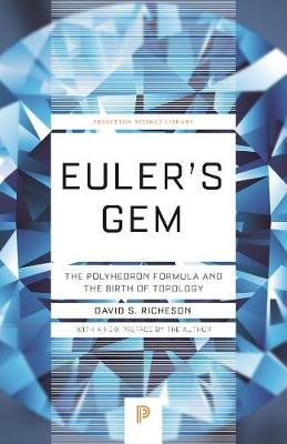 Euler's Gem: The Polyhedron Formula and the Birth of Topology by David S. Richeson