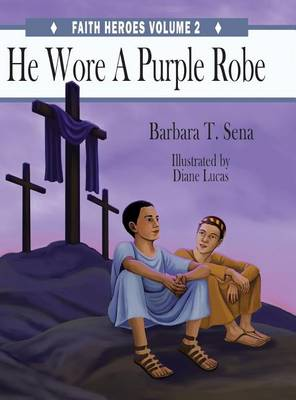 He Wore a Purple Robe by Barbara T Sena