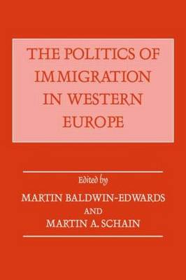 The Politics of Immigration in Western Europe by Martin Baldwin-Edwards