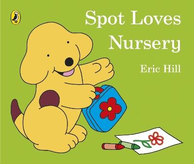 Spot Loves Nursery by