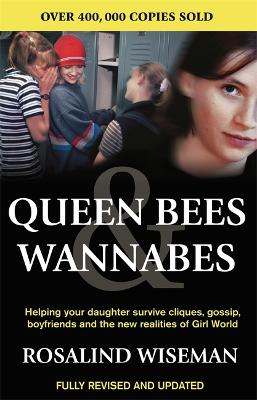 Queen Bees And Wannabes for the Facebook Generation by Rosalind Wiseman
