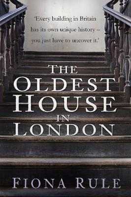 The Oldest House in London by Fiona Rule