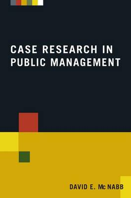 Case Research in Public Management by David E. McNabb